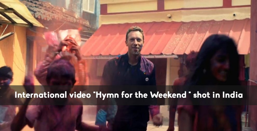 "International coldplay video ""Hymn for the Weekend"" shot in India"