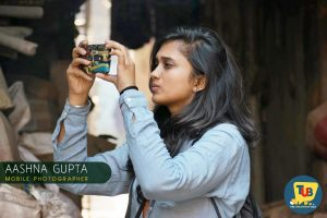 Aashna Gupta- Breaking The Myth Of The Dslr With A Mobile