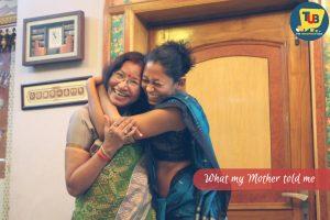What my Mother told me- by Pragyan Behera.