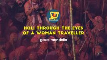 The Experiences Of Holi Through The Eyes Of A Woman Traveller