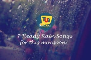 7 Rain Songs To Serenade You This Monsoon!