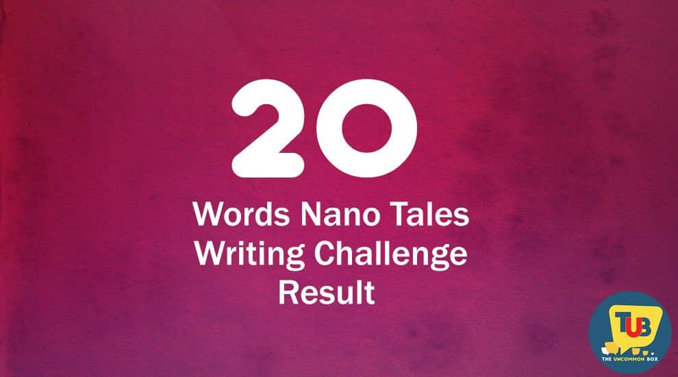 20 Words Nano Tales Writing Challenge with The Uncommon Box