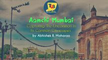 Aamchi Mumbai - Capturing The Uncommon In Its Common Cityscapes
