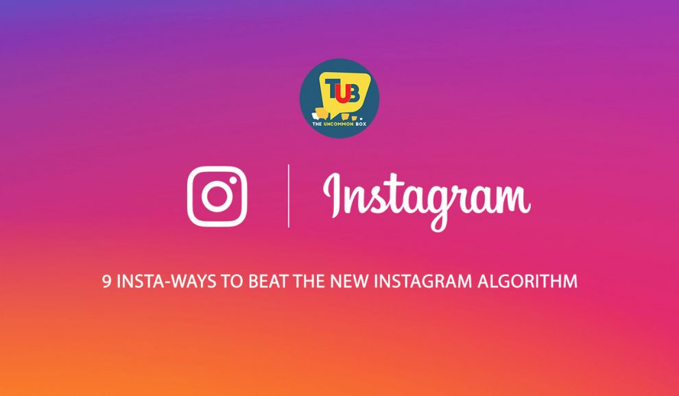 9 Insta-Ways To Beat The New Instagram Algorithm